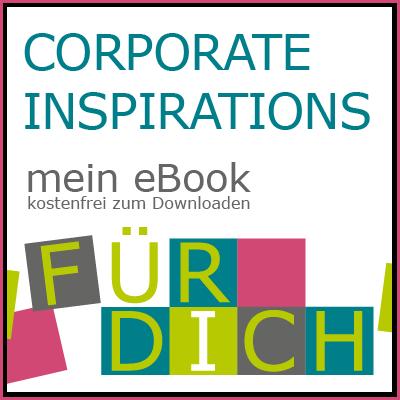 corporate inspirations – newsletter – Elke Schlichtig – München Pasing